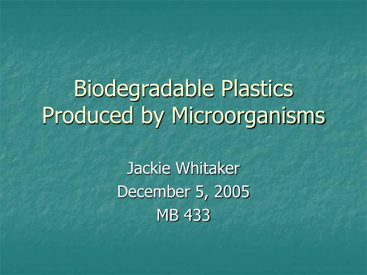 polyhydroxyalkanoates biodegradable polymers with a range of applications