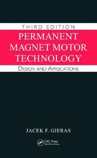 permanent magnet motor technology design and applications third edition